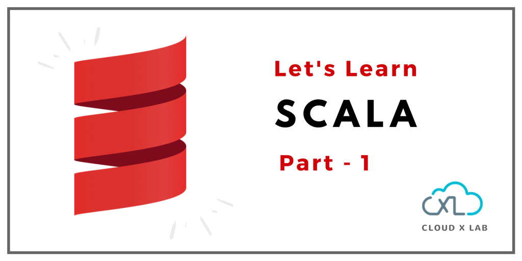 A Simple Tutorial on Scala – Part – 1