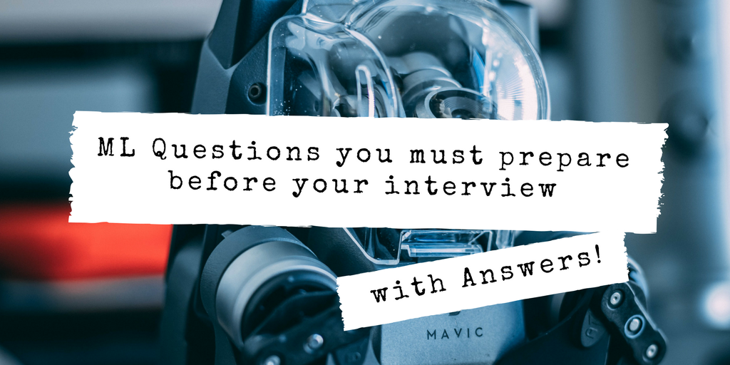 Most Asked Machine Learning Interview Questions with Answers